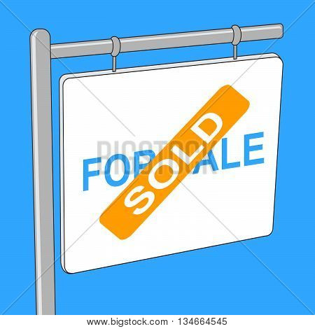 House Sold Represents Sales Signage And Apartment