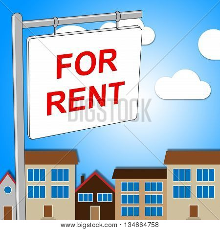 For Rent Indicates Properties Building And Sign
