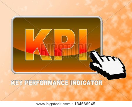 Kpi Button Indicates Key Performance Indicators And Assessment