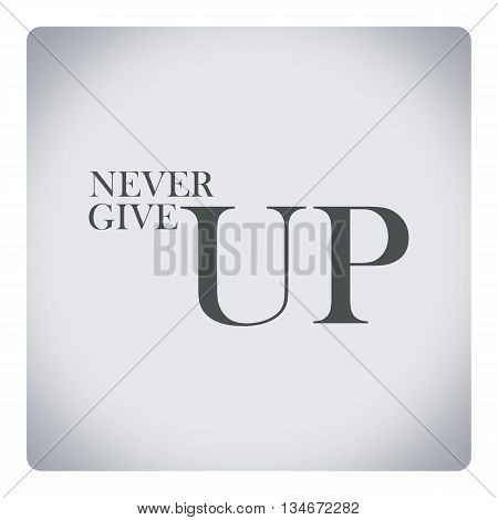 Never give up , quote about life.