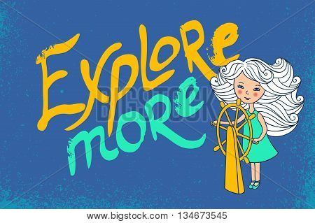 The girl and the inscription on blue background. Explore more. Voyage vector image. The sailor at the helm.