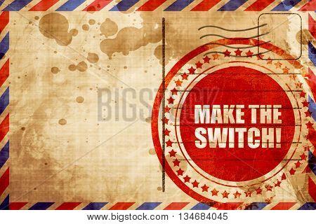 make the switch