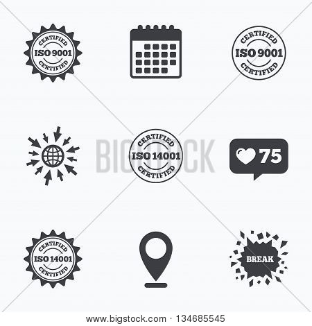 Calendar, like counter and go to web icons. ISO 9001 and 14001 certified icons. Certification star stamps symbols. Quality standard signs. Location pointer.