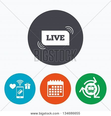 Live sign icon. On air stream symbol. Mobile payments, calendar and wifi icons. Bus shuttle.