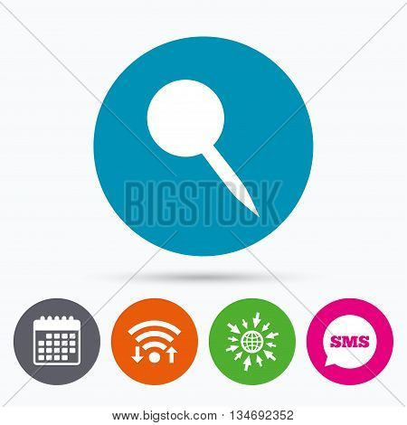 Wifi, Sms and calendar icons. Pushpin sign icon. Pin button. Go to web globe.