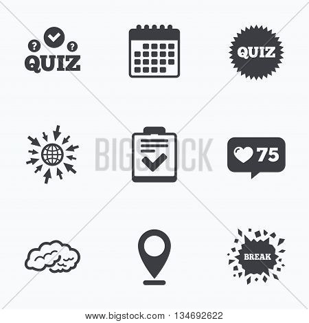 Calendar, like counter and go to web icons. Quiz icons. Human brain think. Checklist symbol. Survey poll or questionnaire feedback form. Questions and answers game sign. Location pointer.