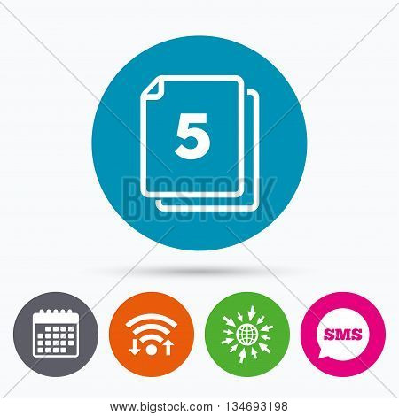 Wifi, Sms and calendar icons. In pack 5 sheets sign icon. 5 papers symbol. Go to web globe.