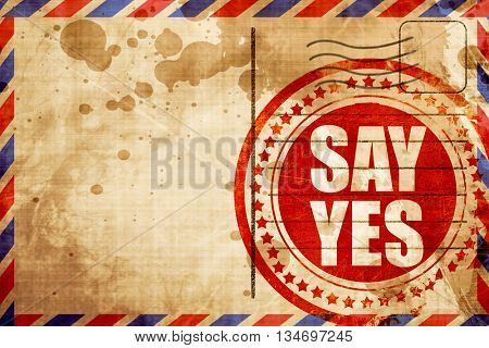 say yes, red grunge stamp on an airmail background