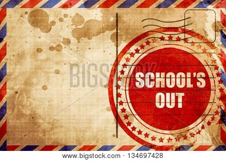 school's out, red grunge stamp on an airmail background