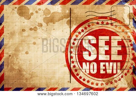 see no evil, red grunge stamp on an airmail background