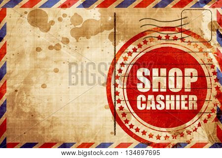 shop cashier, red grunge stamp on an airmail background