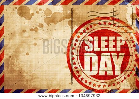 sleep day, red grunge stamp on an airmail background
