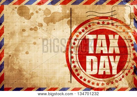 tax day, red grunge stamp on an airmail background