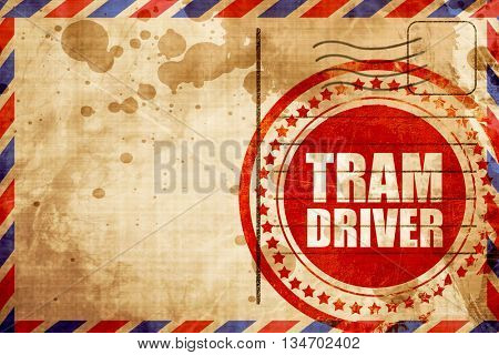 tram driver, red grunge stamp on an airmail background