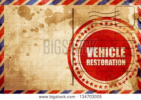 vehicle restoration, red grunge stamp on an airmail background