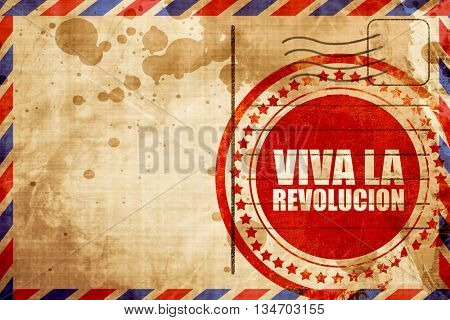 viva la revolucion, red grunge stamp on an airmail background