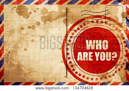 who are you?, red grunge stamp on an airmail background