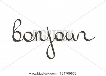 Vector hand drawn lettering word bonjour isolated on white background. Greeting lettering.