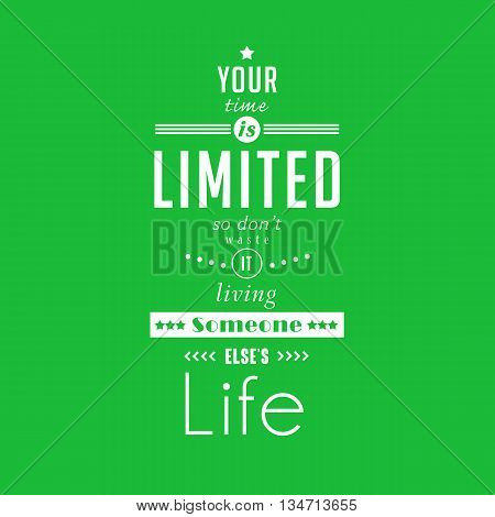 Your time is limited - quote typographical poster by Steve Jobs