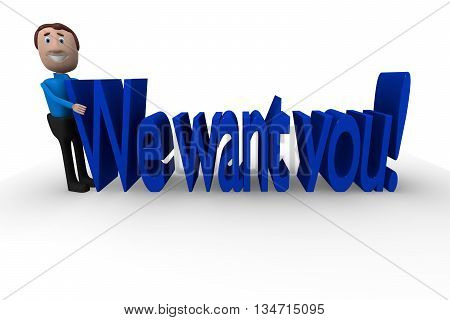 Cheerful businessman with the words We want you! 3d rendering