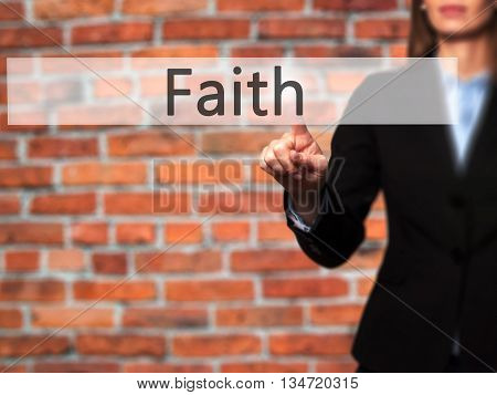 Faith - Businesswoman Hand Pressing Button On Touch Screen Interface.