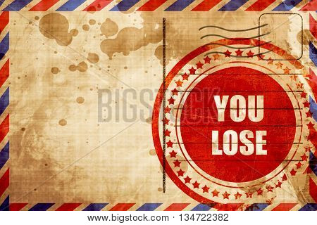 you lose, red grunge stamp on an airmail background