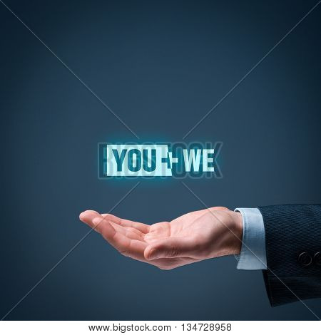 You plus we - cooperation and individual customer service and care (client service client care) concept.