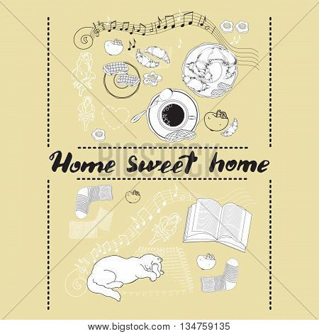 Hand drawn vector lettering. Calligraphic quote printable phrase Home sweet home on light background with socks, book, cat, cookies, croissant, coffee, notes, apple.