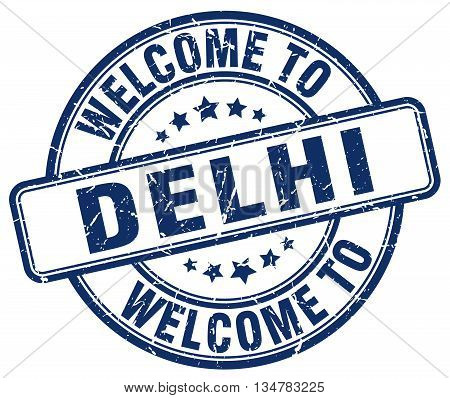 welcome to Delhi stamp. welcome to Delhi.