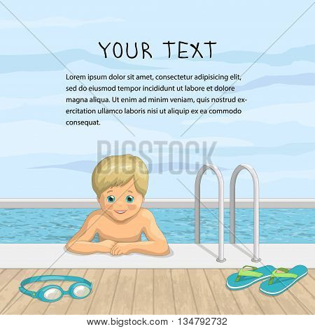 Vector illustration of a happy boy in the outdoor pool. A smiling child on a background of sky and water with beach accessories, slippers and glasses for diving. There are text placement