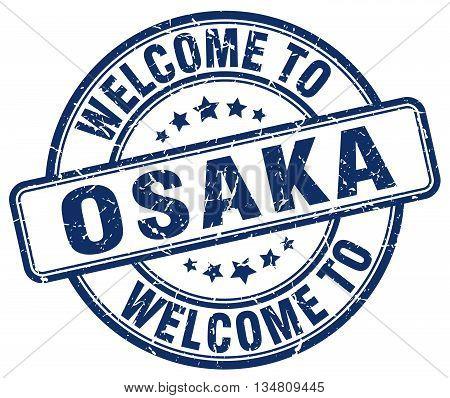 welcome to Osaka stamp. welcome to Osaka.