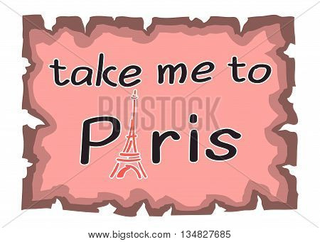 Eiffel Tower with Take me to Paris quote. Decorative sketch silhouette. Typography background. France travel holiday concept. French graphic design apparel card poster t shirt. Vector illustration