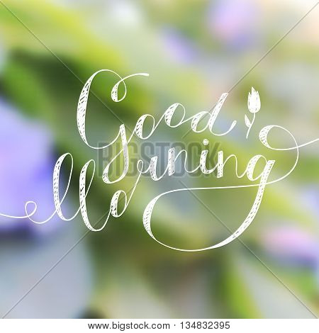 good morning lettering, vector handwritten text with flower