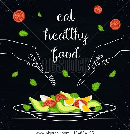 Eat healthy food concept. Fresh salad from avocado tomatoes and eggs on plate isolated on blackboard. Vector illustration of salad with hands holding fork and knife in sketch style.