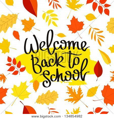 Welcome back to school. The trend calligraphy. Vector illustration on white background with a smear of yellow ink. Beautiful background of falling autumn leaves.