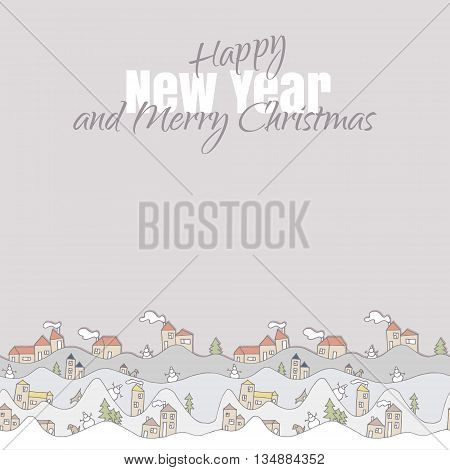 Christmas card with houses. Handdrawn snowdrifts.Happy New Year and Merry Christmas card. Vector illustration.