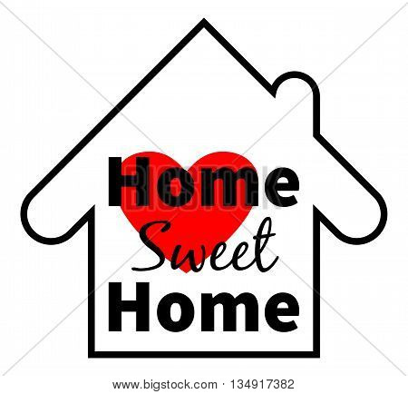 Home sweet home. Red heart. Design for greeting cards prints and web projects. Isolated on white background