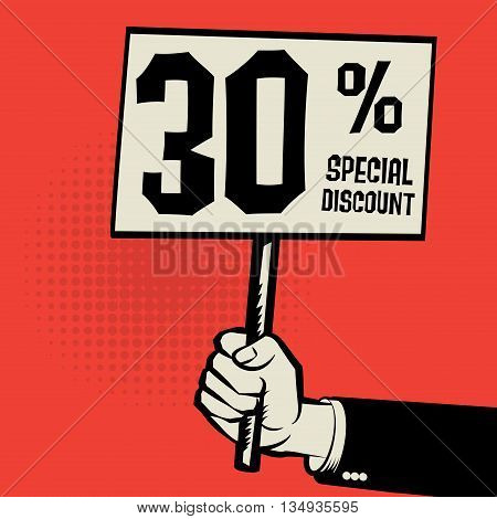 Hand holding poster business concept with text 30 percent special discount, vector illustration