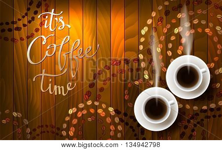 Horizontal coffee design with light, hot coffee, coffee beans and calligraphy quote it is coffee time. Coffee time banner design for coffee shop, restaurant menu and cafeteria. Vector background.