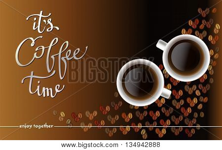 Horizontal coffee design with coffee beans background cups of coffee, and calligraphy quote it is coffee time. Coffee time banner design for coffee shop, restaurant menu, cafeteria. Vector background.
