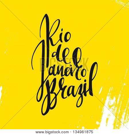 Inscription Rio de Janeiro Brazil, background yellow. Calligraphy handmade greeting cards , posters phrase Rio de Janeiro Brazil. Background watercolor brush , Brazil carnival