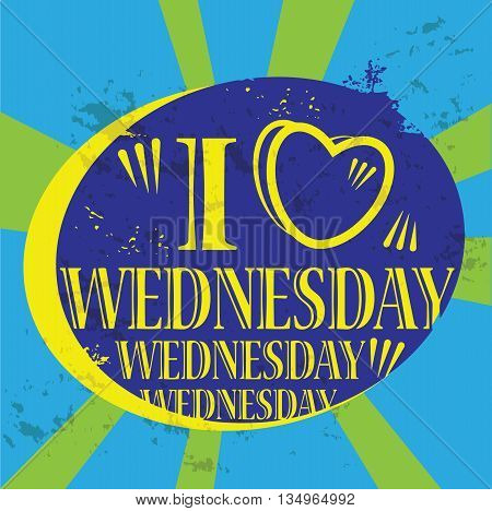 Grunge label with the text I love Wednesday written inside, vector illustration