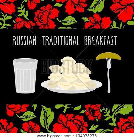 Russian traditional breakfast: vodka dumplings and pickle. Russian flower ornament.