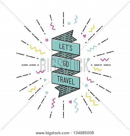 Lets Go Travel. Inspirational Vector Illustration, Motivational Quotes Flat