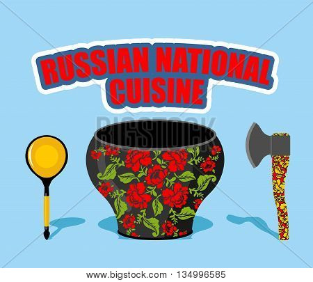 Russian National Cuisine. Pot With Traditional Floral Patterns Khokhloma. Russians Cutlery: Axe And