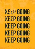 Keep Going Motivational Poster Quote. Modern Motivational Design, Success Inspiration poster