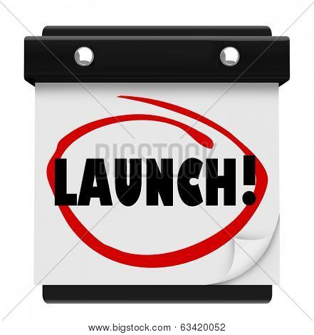 Launch Word Circled Calendar Start New Business Product Company Date
