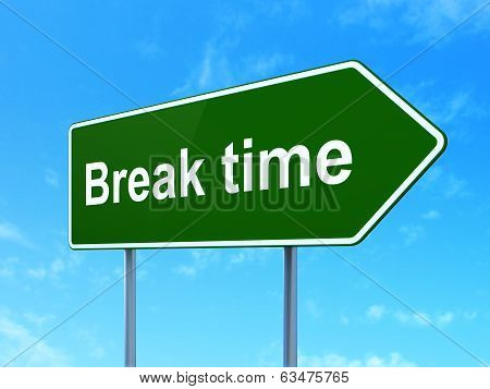 Time concept: Break Time on road sign background