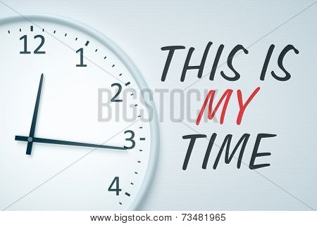 A nice clock at the white wall with this is my time