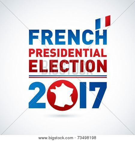 2017 French presidential election poster. EPS 10